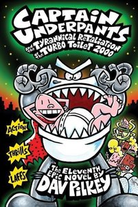 Captain Underpants 11 and the Tyrannical Retaliation of the Turb