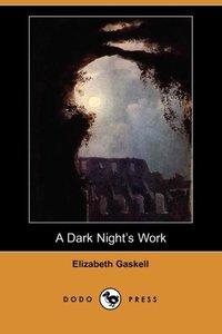 A Dark Night's Work (Dodo Press)