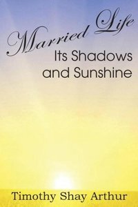 Married Life, Its Shadows and Sunshine