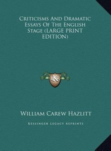 Criticisms And Dramatic Essays Of The English Stage (LARGE PRINT