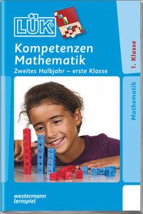 LÜK. Kompetent in Mathe 1. Klasse / 2. Halbjahr