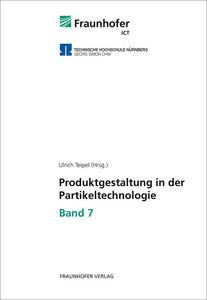 Produktgestaltung in der Partikeltechnologie - Band 7