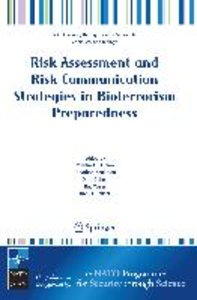 Risk Assessment and Risk Communication Strategies in Bioterroris