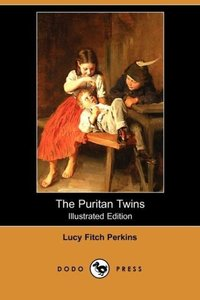 The Puritan Twins (Illustrated Edition) (Dodo Press)