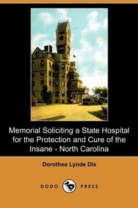 Memorial Soliciting a State Hospital for the Protection and Cure