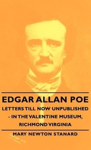 Edgar Allan Poe Letters Till Now Unpublished - In the Valentine
