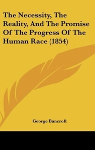 The Necessity, The Reality, And The Promise Of The Progress Of T