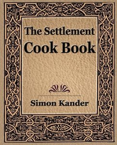 The Settlement Cook Book (1910)