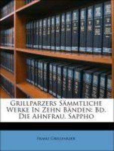 Grillparzers Sämmtliche Werke In Zehn Bänden: Bd. Die Ahnfrau. S