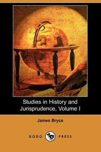 Studies in History and Jurisprudence, Volume I (Dodo Press)