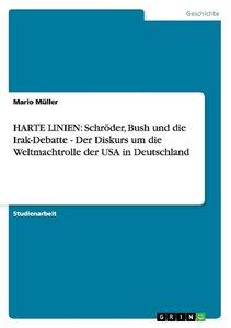 HARTE LINIEN: Schröder, Bush und die Irak-Debatte - Der Diskurs