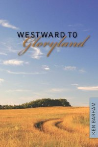Westward to Gloryland