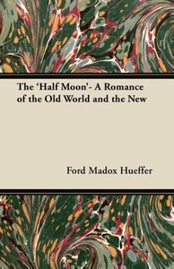 The 'Half Moon'- A Romance of the Old World and the New