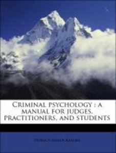 Criminal psychology : a manual for judges, practitioners, and st