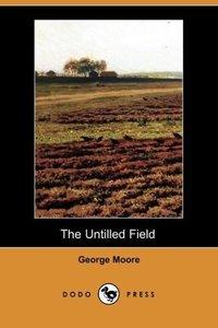The Untilled Field (Dodo Press)