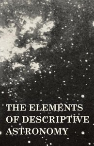 The Elements of Descriptive Astronomy