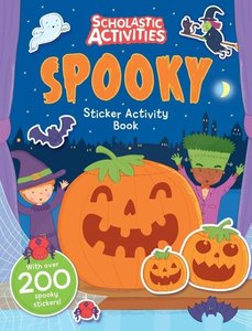Scholastic Activities: Spooky Sticker Activity Book