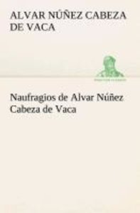 Naufragios de Alvar Núñez Cabeza de Vaca