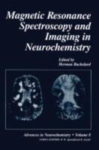 Magnetic Resonance Spectroscopy and Imaging in Neurochemistry