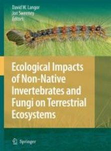 Ecological Impacts of Non-Native Invertebrates and Fungi on Terr