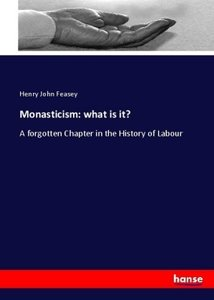 Monasticism: what is it?
