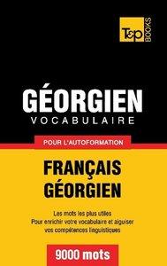Vocabulaire Français-Géorgien pour l'autoformation - 9000 mots