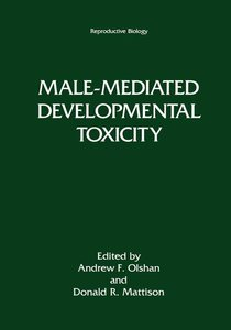 Male-Mediated Developmental Toxicity