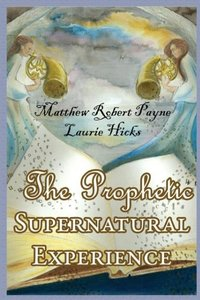 The Prophetic Supernatural Experience