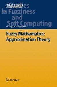 Fuzzy Mathematics: Approximation Theory