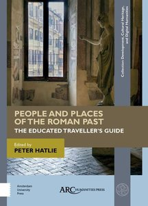 People and Places of the Roman Past: The Educated Traveller\'s G