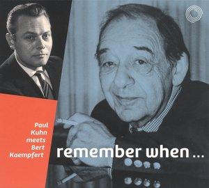 Remember When-Paul Kuhn Meets Bert Kaempfert