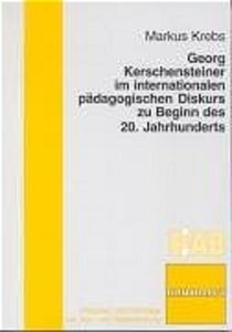 Georg Kerschensteiner im internationalen pädagogischen Diskurs z