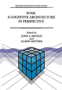 Soar: A Cognitive Architecture in Perspective