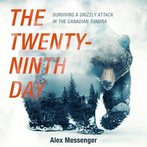 The Twenty-Ninth Day: Surviving a Grizzly Attack in the Canadian