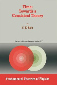 Time: Towards a Consistent Theory