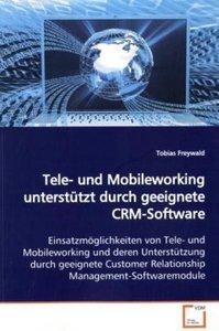 Tele- und Mobileworking unterstützt durch geeignete CRM-Software