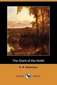 The Giant of the North (Dodo Press)