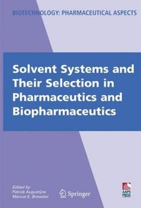 Solvent Systems and Their Selection in Pharmaceutics and Biophar
