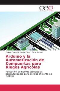 Arduino y la Automatización de Compuertas para Riegos Agrícolas