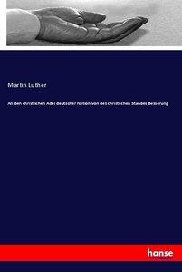 An den christlichen Adel deutscher Nation von des christlichen S
