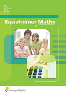 Basistrainer Mathe. Lehr-/Fachbuch