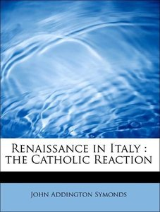 Renaissance in Italy : the Catholic Reaction