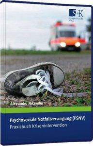 Psychosoziale Notfallversorgung (PSNV) - Praxisbuch Kriseninterv