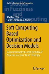 Soft Computing Based Optimization and Decision Models