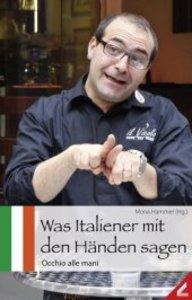 Was Italiener mit den Händen sagen