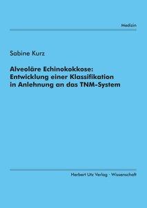 Alveoläre Echinokokkose: Entwicklung einer Klassifikation in Anl