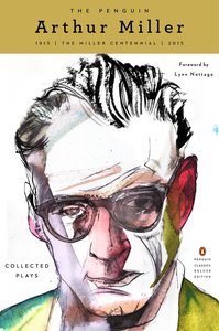 The Penguin Arthur Miller: Collected Plays (Penguin Classics Del