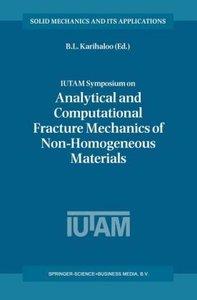 IUTAM Symposium on Analytical and Computational Fracture Mechani