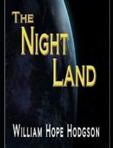 The Night Land (Annotated)
