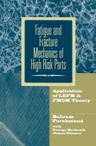 Fatigue and Fracture Mechanics of High Risk Parts